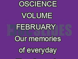 REVIEWS NAT URE REVIEWS NE UR OSCIENCE VOLUME  FEBRUARY   Our memories of everyday life  of people places and ev ents  define who we are