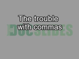 The trouble with commas