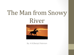 The Man from Snowy River PowerPoint PPT Presentation