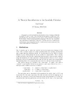 A Tutorial Introduction to the Lambda Calculus Raul Rojas FU Berlin WS Abstract This paper is a short and painless introduction to the calculus