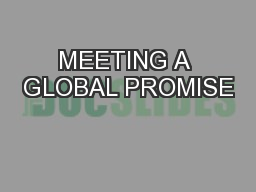 MEETING A GLOBAL PROMISE