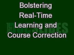 Bolstering Real-Time Learning and Course Correction