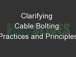 Clarifying Cable Bolting Practices and Principles