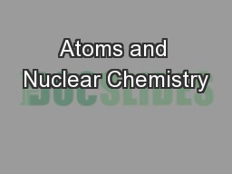 Atoms and Nuclear Chemistry PowerPoint PPT Presentation