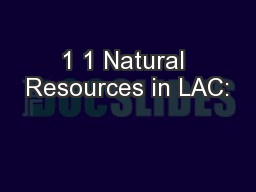 1 1 Natural Resources in LAC: