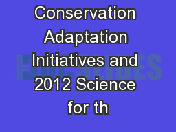 Conservation Adaptation Initiatives and 2012 Science for th