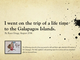I went on the trip of a life time to the Galapagos Islands.