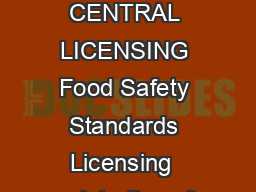 LICENSINGREGISTRATION Food Processing Units CENTRAL LICENSING Food Safety Standards Licensing  egistration of Food Businesses Regulations  Schedule I Regulation