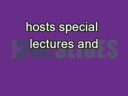 hosts special lectures and