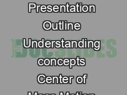 Center of Mass Academic Resource Center  Presentation Outline Understanding concepts Center of Mass Motion of the Center of Mass Example Problems Problem PowerPoint PPT Presentation