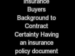 Contract Certainty An AIRMIC Guide for Risk Managers and Insurance Buyers Background to Contract Certainty Having an insurance policy document agreed issued signed and in the hands of the Risk Manage
