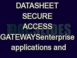 AG SERIES DATASHEET SECURE ACCESS GATEWAYSenterprise applications and