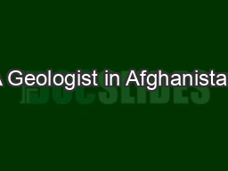 A Geologist in Afghanistan