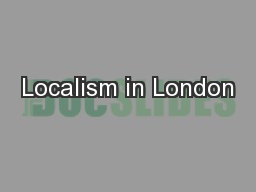 Localism in London PowerPoint PPT Presentation
