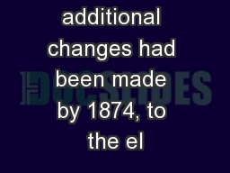 A) What additional changes had been made by 1874, to the el
