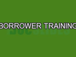 BORROWER TRAINING