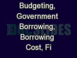 Deficit Budgeting, Government Borrowing, Borrowing Cost, Fi