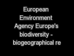 European Environment Agency Europe's biodiversity - biogeographical re