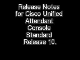 Release Notes for Cisco Unified Attendant Console Standard Release 10.