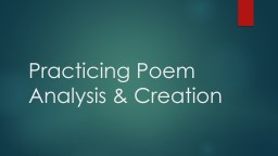 Practicing Poem Analysis & Creation PowerPoint PPT Presentation
