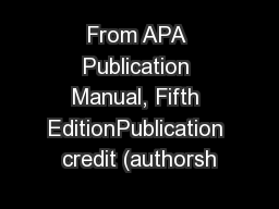 From APA Publication Manual, Fifth EditionPublication credit (authorsh