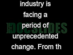 The media industry is facing a period of unprecedented change. From th