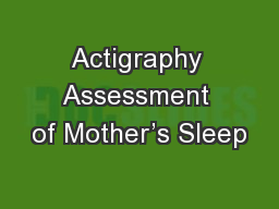 Actigraphy Assessment of Mother's Sleep