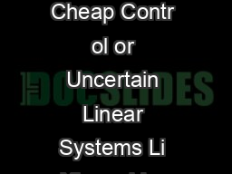 erfect Regulation ith Cheap Contr ol or Uncertain Linear Systems Li Xie and Ian PDF document - DocSlides
