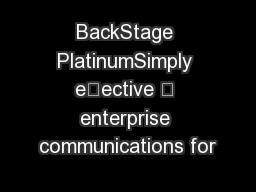 BackStage PlatinumSimply eective – enterprise communications for