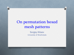 On permutation boxed mesh patterns PowerPoint PPT Presentation
