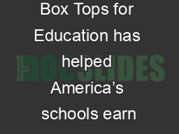 Box Tops for Education has helped America's schools earn