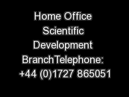 Home Office Scientific Development BranchTelephone: +44 (0)1727 865051