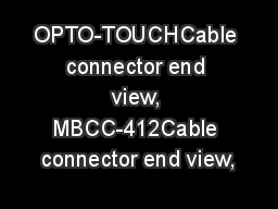 OPTO-TOUCHCable connector end view, MBCC-412Cable connector end view,