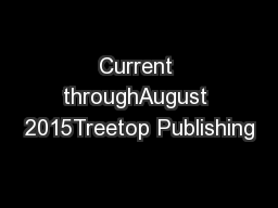 Current throughAugust 2015Treetop Publishing