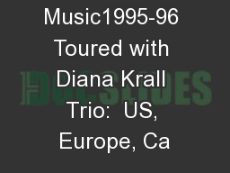 vonMoultrup Music1995-96 Toured with Diana Krall Trio:  US, Europe, Ca