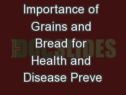 Importance of Grains and Bread for Health and Disease Preve