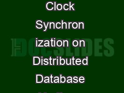 pGqGGkGGGhG UGYSGuUGYSGqGYWWG Network Issues in Clock Synchron ization on Distributed Database Heritage Institute of Technology Kolkata India IBM India Pvt