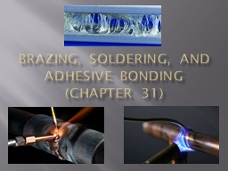 BRAZING, SOLDERING, AND ADHESIVE BONDING (Chapter 31) PowerPoint PPT Presentation