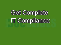 Get Complete IT Compliance: PowerPoint PPT Presentation