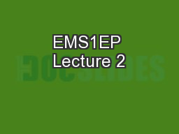 EMS1EP Lecture 2