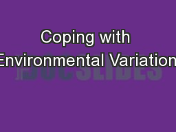 Coping with Environmental Variation: