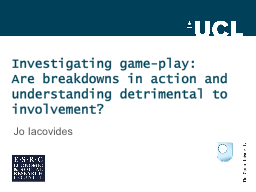 Investigating game-play: