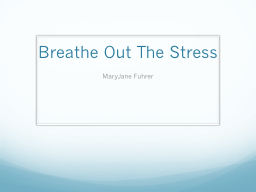Breathe Out The Stress