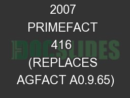 FEBRUARY 2007 PRIMEFACT 416  (REPLACES AGFACT A0.9.65)