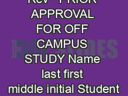 Rev   PRIOR APPROVAL FOR OFF CAMPUS STUDY Name last first middle initial Student PDF document - DocSlides