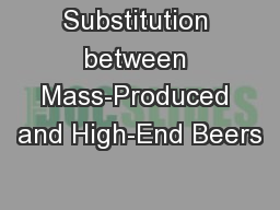 Substitution between Mass-Produced and High-End Beers
