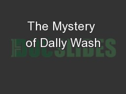 The Mystery of Dally Wash