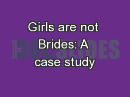 Girls are not Brides: A case study