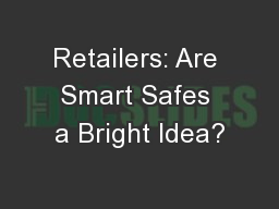 Retailers: Are Smart Safes a Bright Idea? PowerPoint PPT Presentation