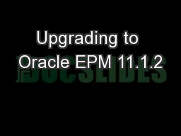 Upgrading to Oracle EPM 11.1.2